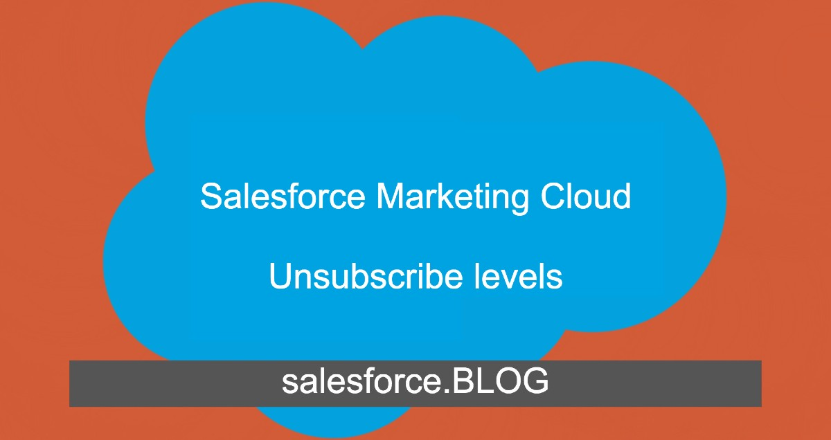 Unsubscribe levels in Salesforce Marketing Cloud
